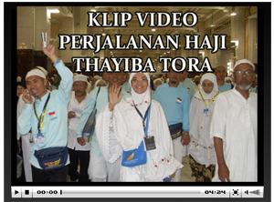 Klik Video Perjalanan Haji Thayiba
